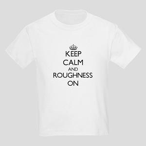 Keep Calm and Roughnes T-Shirt