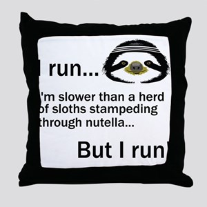 I RUN. I'm Slower Than A Herd Of Sloths Stampeding