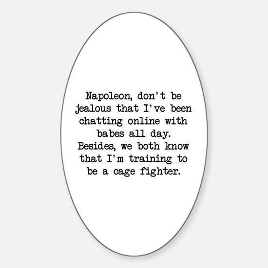 Don't Be Jealous (blk) - Napoleon Oval Decal