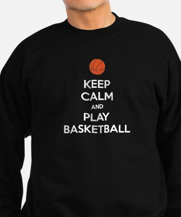 Keep Calm And Play Basketball Sweatshirt
