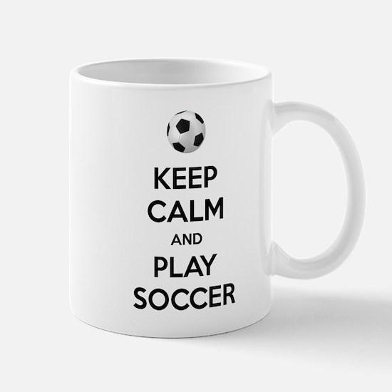 Keep Calm And Play Soccer Mugs