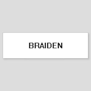 Braiden Digital Name Design Bumper Sticker