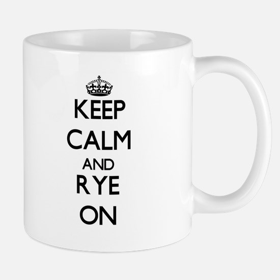 Keep Calm and Rye ON Mugs