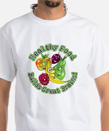 Healthy Food Builds Great Brains! White T-Shirt