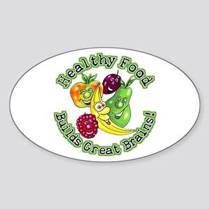Healthy Food Builds Great Brains! Oval Sticker