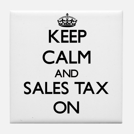 Keep Calm and Sales Tax ON Tile Coaster