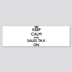 Keep Calm and Sales Tax ON Bumper Sticker