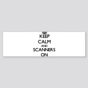 Keep Calm and Scanners ON Bumper Sticker