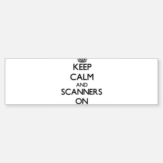 Keep Calm and Scanners ON Bumper Bumper Bumper Sticker