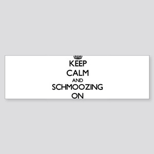 Keep Calm and Schmoozing ON Bumper Sticker