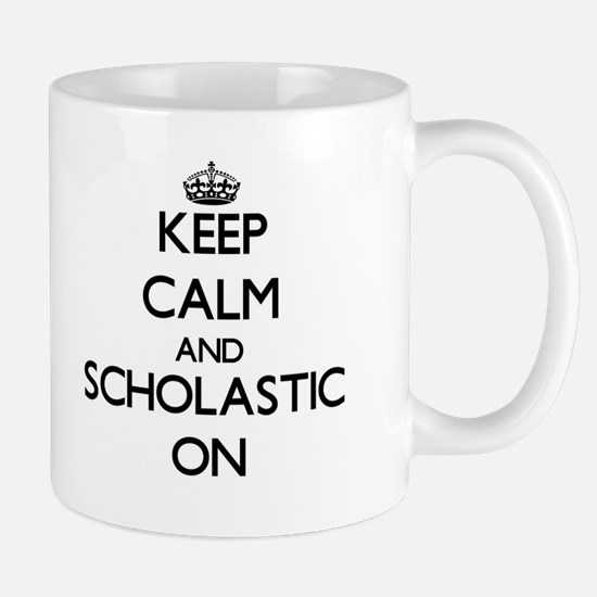 Keep Calm and Scholastic ON Mugs