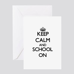 Keep Calm and School ON Greeting Cards