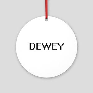 Dewey Digital Name Design Ornament (Round)