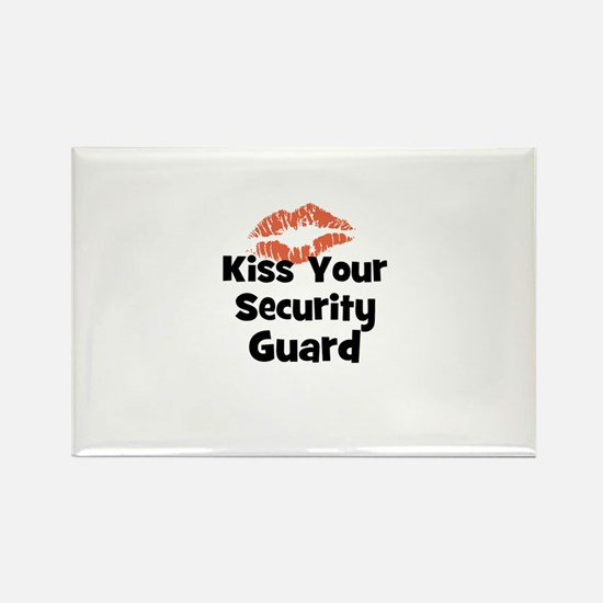 Kiss Your Security Guard Rectangle Magnet