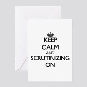Keep Calm and Scrutinizing ON Greeting Cards