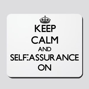 Keep Calm and Self-Assurance ON Mousepad