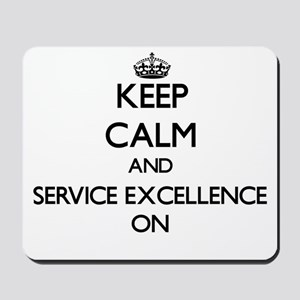 Keep Calm and SERVICE EXCELLENCE ON Mousepad