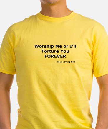 Worship me or else T