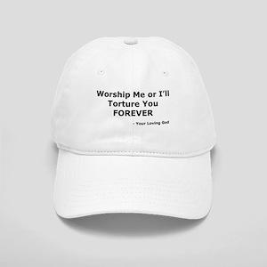 Worship me or else Cap