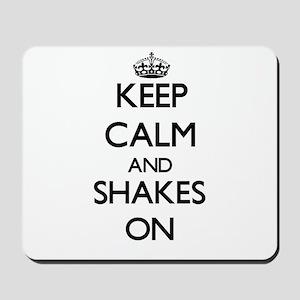 Keep Calm and Shakes ON Mousepad