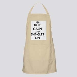 Keep Calm and Shingles ON Apron