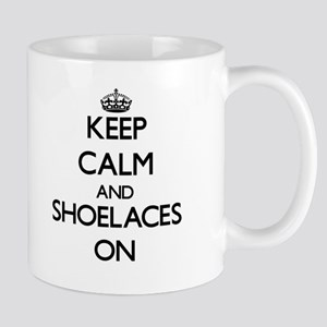 Keep Calm and Shoelaces ON Mugs