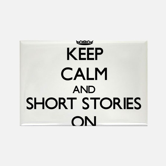 Keep Calm and Short Stories ON Magnets