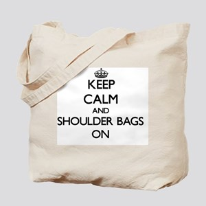 Keep Calm and Shoulder Bags ON Tote Bag