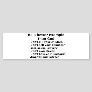Better Example than God Bumper Sticker