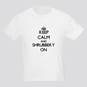 Keep Calm and Shrubbery ON T-Shirt