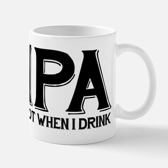IPA Lot When I Drink Mug