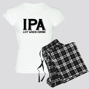 IPA Lot When I Drink Women's Light Pajamas
