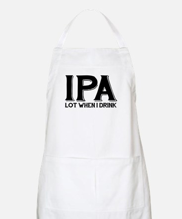 IPA Lot When I Drink Light Apron