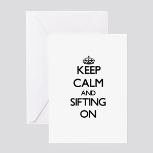 Keep Calm and Sifting ON Greeting Cards