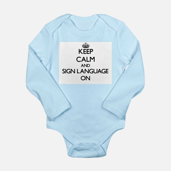 Keep Calm and Sign Language ON Body Suit