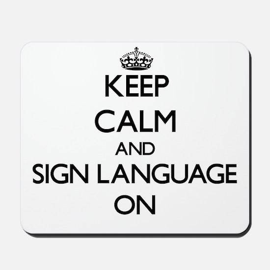 Keep Calm and Sign Language ON Mousepad