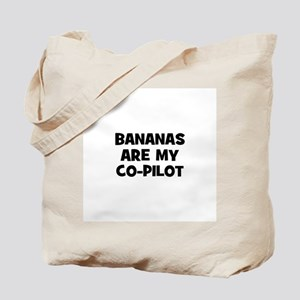 bananas are my co-pilot Tote Bag