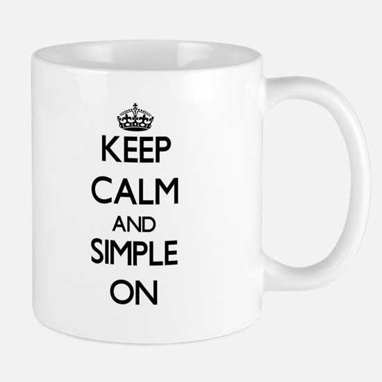 Keep Calm and Simple ON Mugs