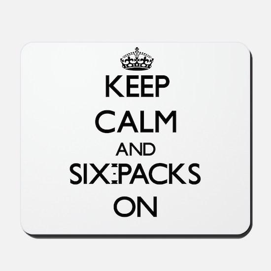 Keep Calm and Six-Packs ON Mousepad