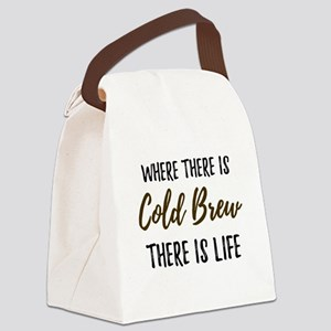 Where There Is Cold Brew There Is Canvas Lunch Bag