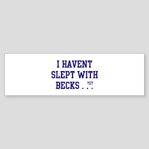 Slept With Becks Bumper Sticker