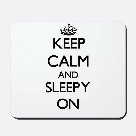 Keep Calm and Sleepy ON Mousepad
