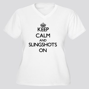 Keep Calm and Slingshots ON Plus Size T-Shirt