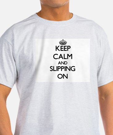 Keep Calm and Slipping ON T-Shirt