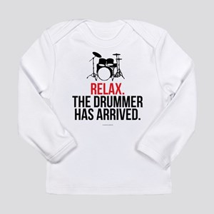 Relax Drummer Has Arrived Long Sleeve T-Shirt