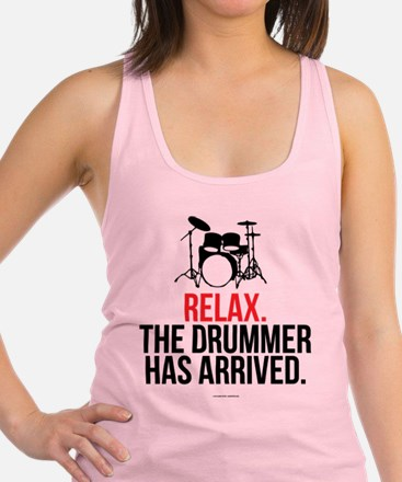 Relax Drummer Has Arrived Racerback Tank Top
