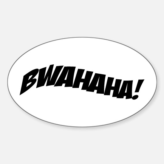 Bwahaha Laugh Oval Decal