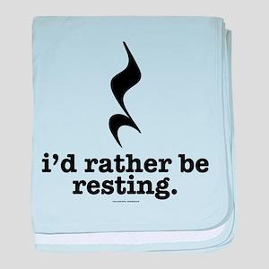 I'd Rather Be Resting baby blanket