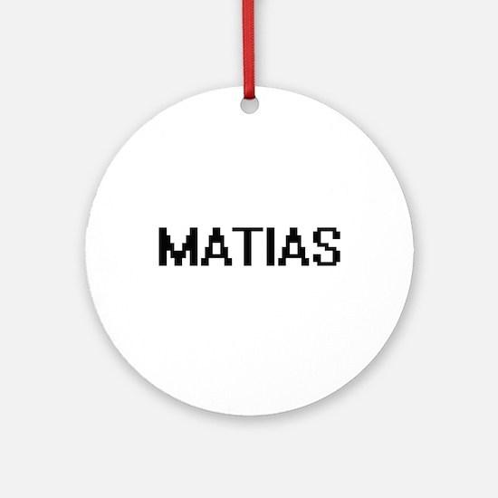Matias Digital Name Design Ornament (Round)