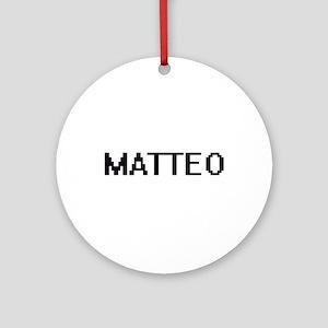 Matteo Digital Name Design Ornament (Round)